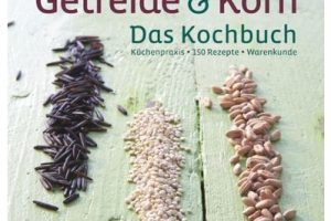 """""""Getreide & Korn"""" - Das Kochbuch 88"""