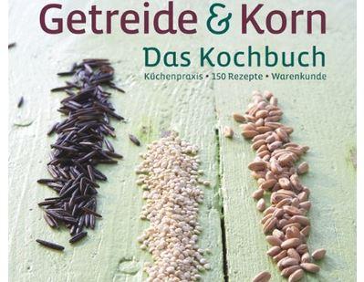 """""""Getreide & Korn"""" - Das Kochbuch 82"""